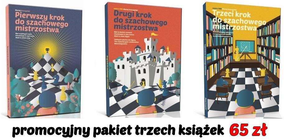 """ZOBACZ! @ Nasze książki taktyczne ponad 2000 zadań, tanie pakiety od 40zł do 65zł, """"Pierwszy"""", """"Drugi"""", """"Trzeci krok do szachowego mistrzostwa"""""""